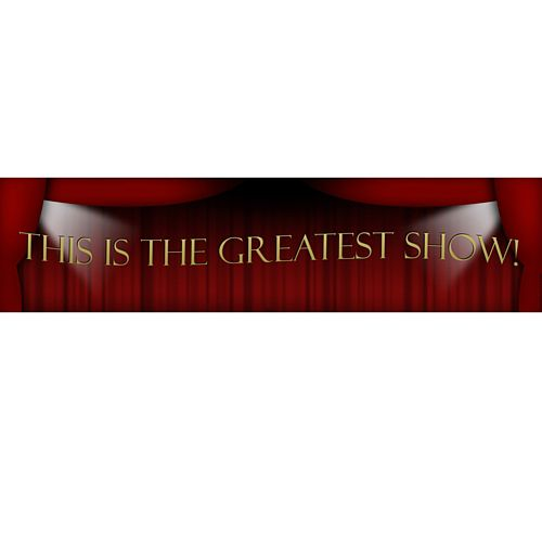 This Is The Greatest Show Banner - 120cm x 30cm