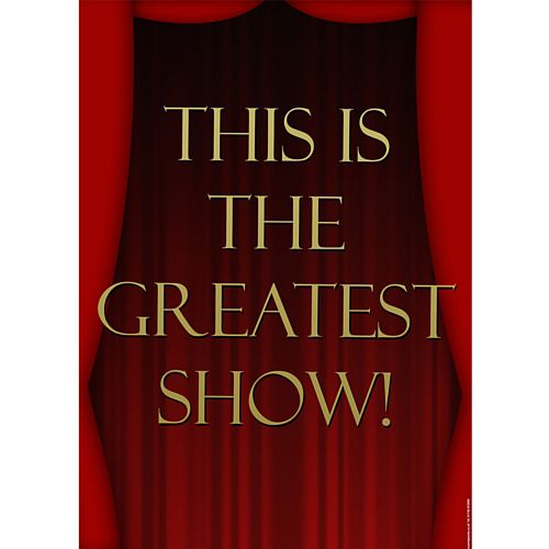 This Is The Greatest Show Poster - A3