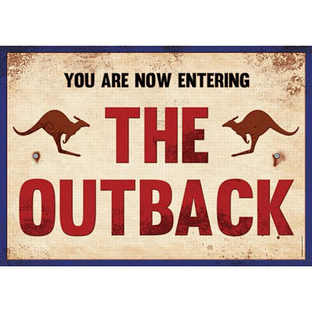 You Are Now Entering The Outback Sign - A3