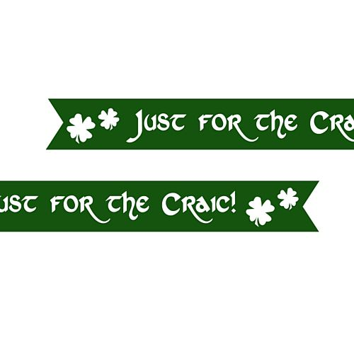 Irish St. Patrick's Day 'Just For The Craic' Pre Printed Ribbon - Green - 25mm - Per Metre