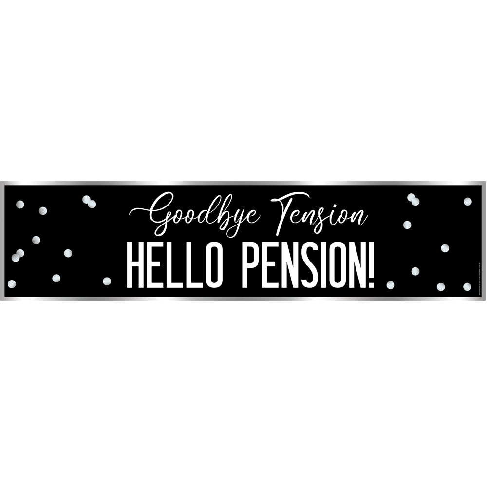 Goodbye Tension, Hello Pension Retirement Banner- 1.2m