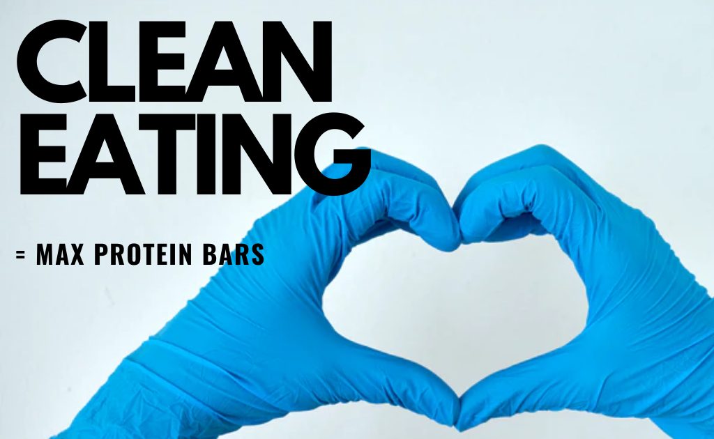 Clean eating = Max Protein bars. Untouched by hands, NO shady ingredients and super hygienic
