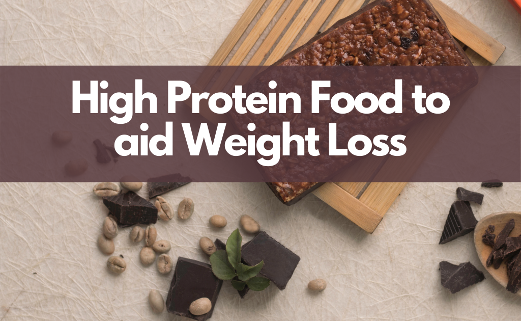 High Protein Food to aid Weight Loss