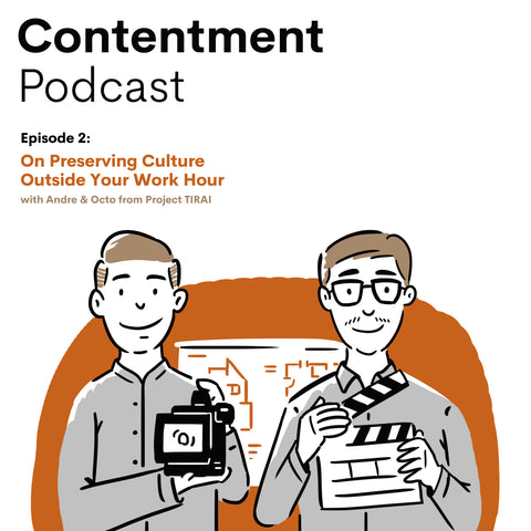 Contentment Podcast Episode 2 - On Preserving Culture Outside Your Work Hour