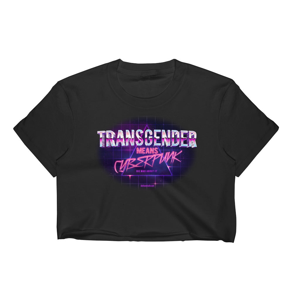 Transgender Means Cyberpunk: Crop Top