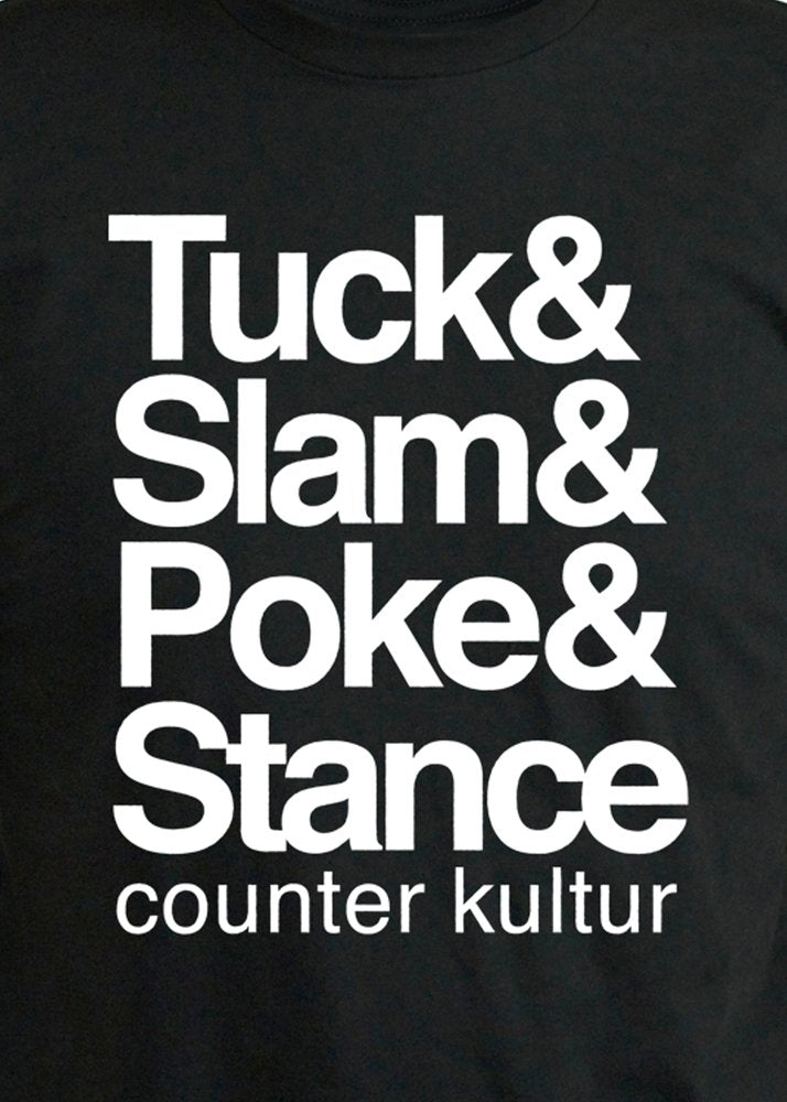 Tuck & Slam & Poke & Stance Black Shirt