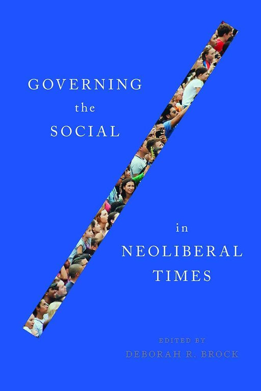 Governing the Social in Neoliberal Times