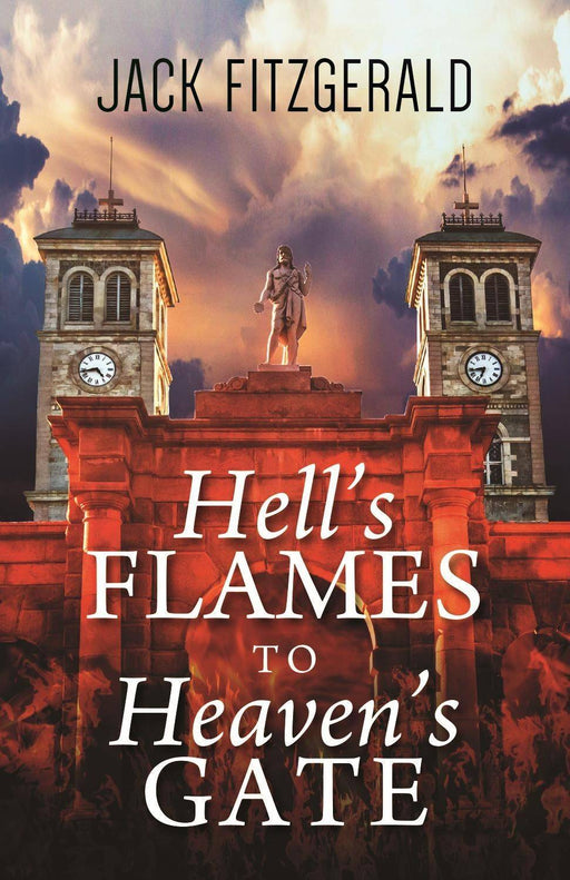 Hell's Flames to Heaven's Gate