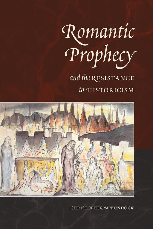 Romantic Prophecy and the Resistance to Historicism