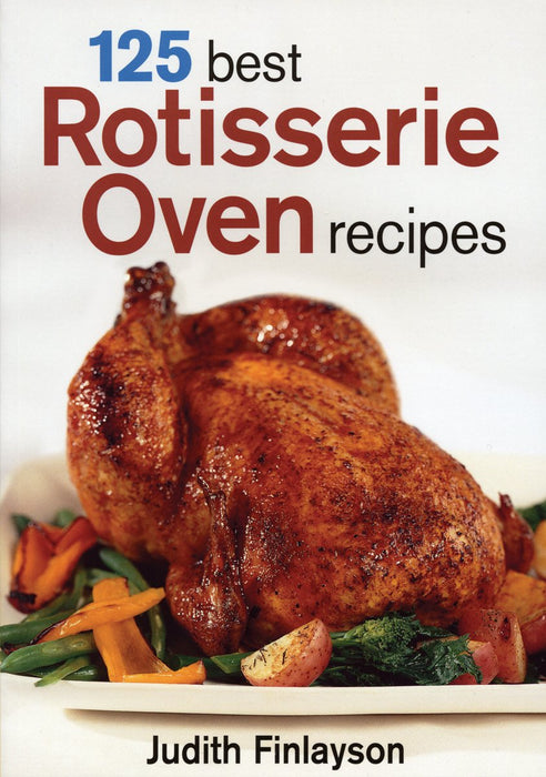125 Best Rotisserie Oven Recipes