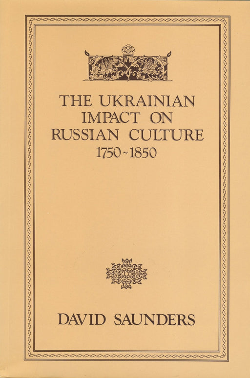 The Ukrainian Impact on Russian Culture 1750-1850