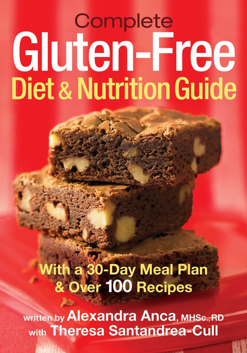 Complete Gluten-Free Diet and Nutrition  Guide