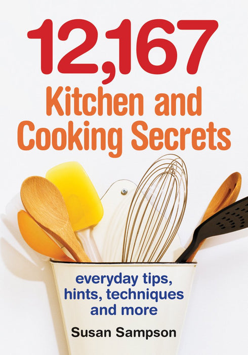 12,167 Kitchen and Cooking Secrets