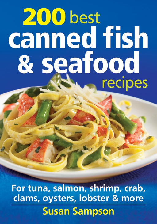 200 Best Canned Fish and Seafood Recipes