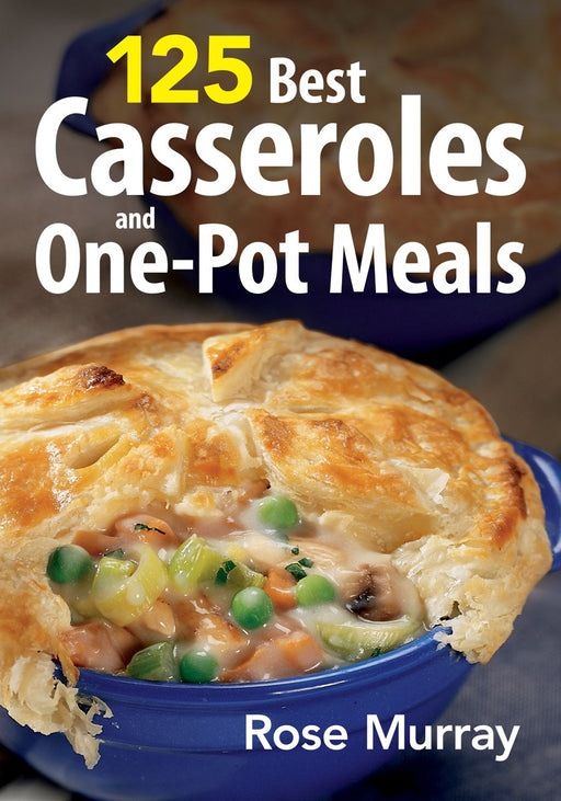 125 Best Casseroles and One-Pot Meals