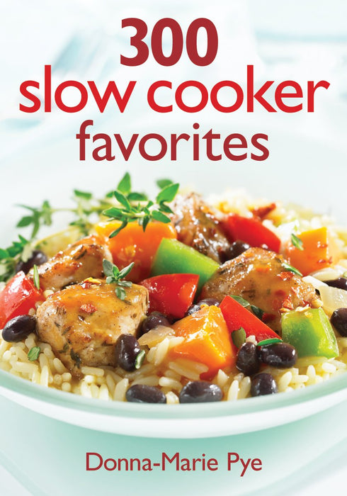 300 Slow Cooker Favorites