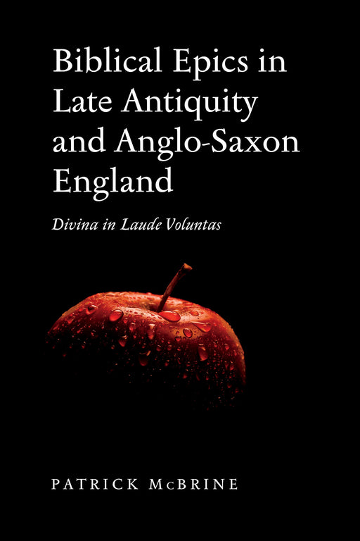 Biblical Epics in Late Antiquity and Anglo-Saxon England