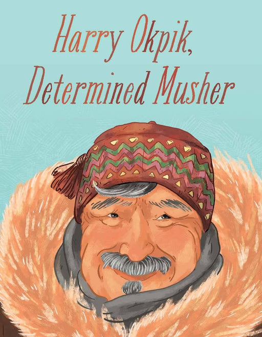 Harry Okpik, Determined Musher (English)