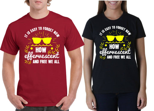 It is easy to forget now, how effervescent and free we all felt that summer New Unisex T-Shirt New