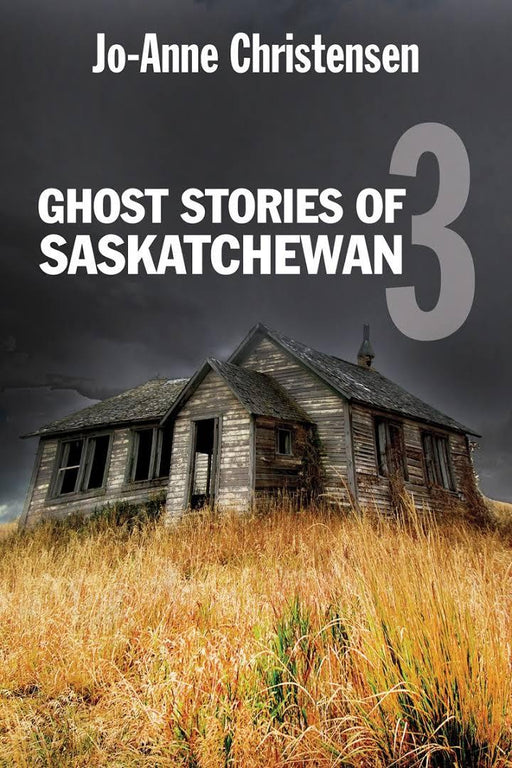 Ghost Stories of Saskatchewan 3