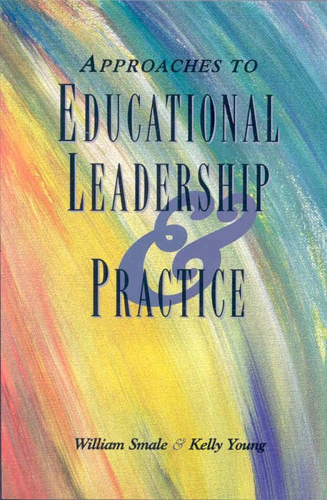 Approaches to Educational Leadership and Practice