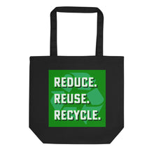 Load image into Gallery viewer, Reduce Reuse Recycle, Eco Tote Bag