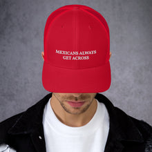 Load image into Gallery viewer, Mexicans Always Get Across, Retro Trucker Cap Hat