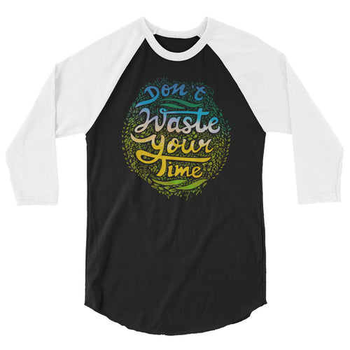 Don't Waste Your Time Printed Women's Raglan Shirt