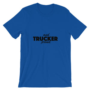 Trucker and Proud Text Black, Short-Sleeve Unisex T-Shirt