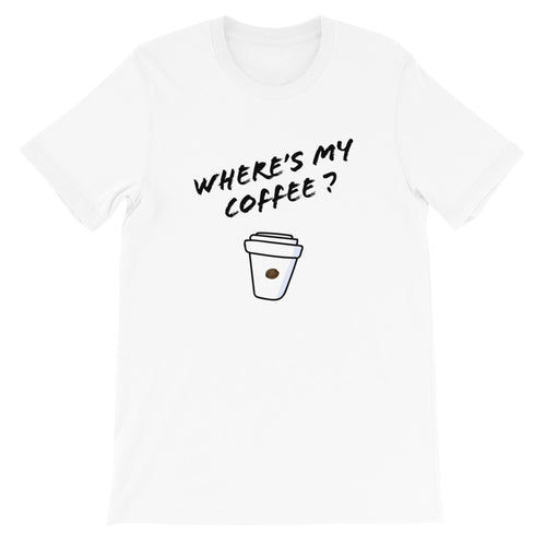 Where's My Coffee  Short-Sleeve T-Shirt White