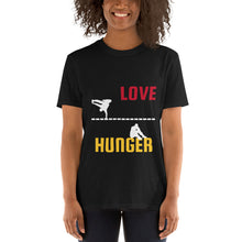 Load image into Gallery viewer, Love and Hunger T-Shirt
