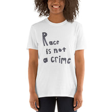 Load image into Gallery viewer, Race is Not a Crime, Short-Sleeve Unisex T-Shirt