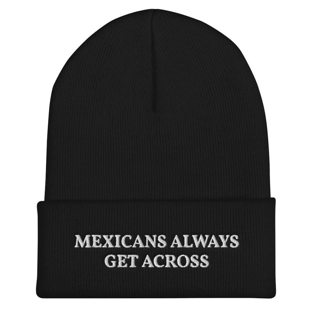 Mexicans Always Get Across Unisex Cuffed Beanie Hat Black