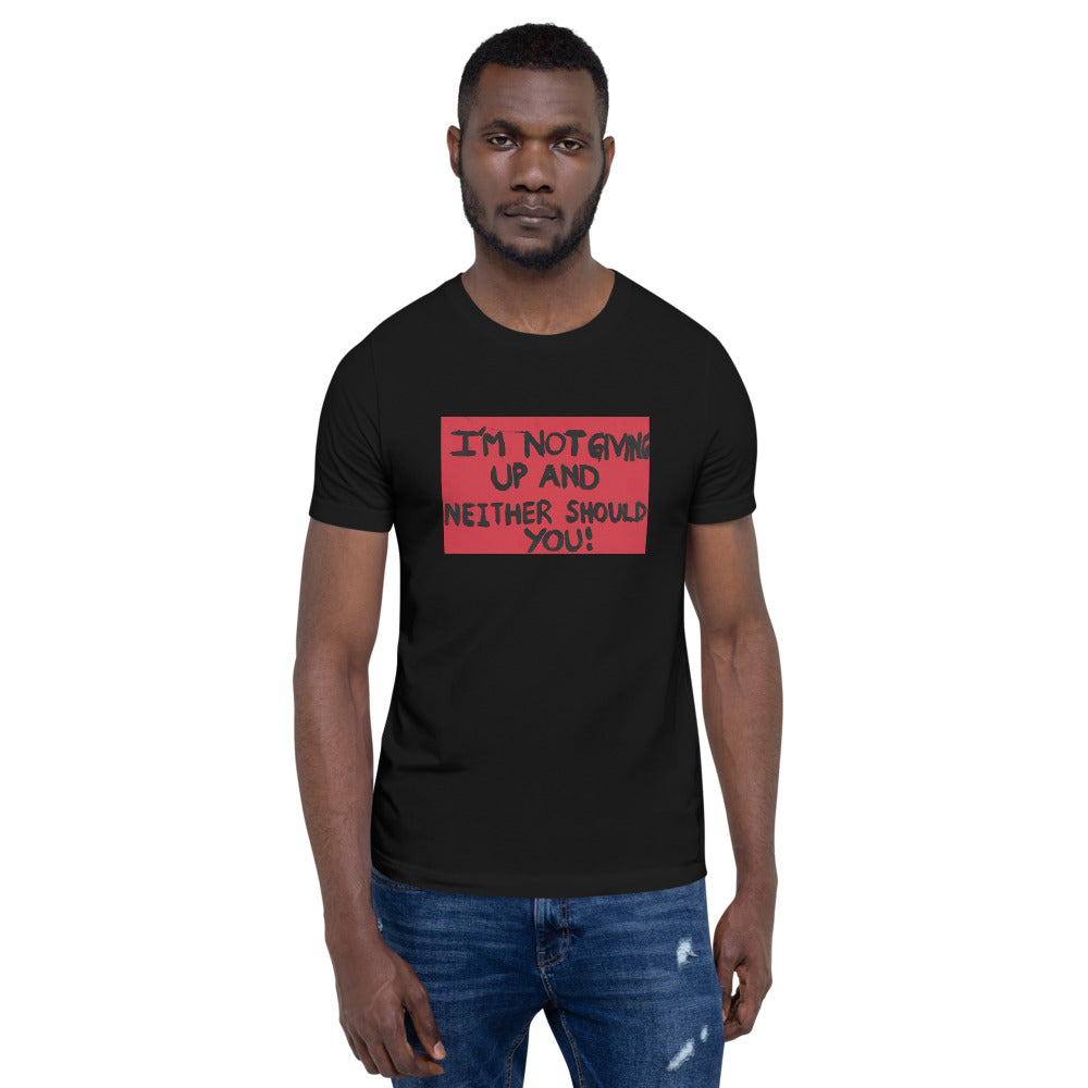 Not Giving Up, Short-Sleeve Unisex T-Shirt Black