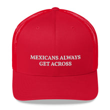 Load image into Gallery viewer, Mexicans Always Get Across Retro Trucker Cap Hat Red