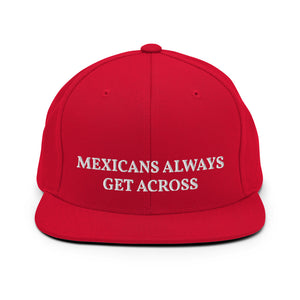 Mexicans Always Get Across MAGA Style Cap