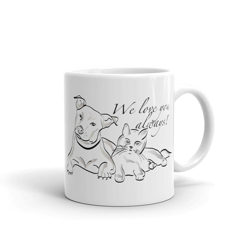 Dog and Cat We Love You Always, White Glossy Coffee Mug 11oz