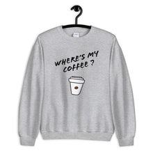Load image into Gallery viewer, Where's My Coffee 3, Women's Sweatshirt