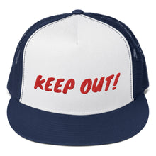 Load image into Gallery viewer, Keep Out! Text, Trucker Cap