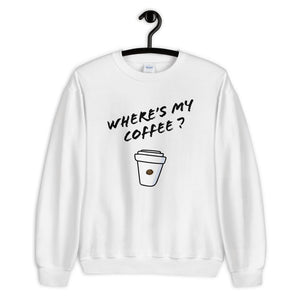 Where's My Coffee 3, Women's Sweatshirt