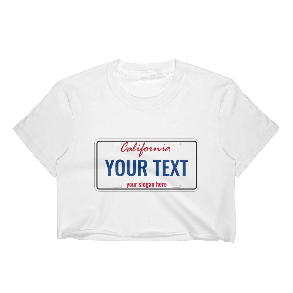 Design Your Own California State License Plate Text, Women's Crop Top