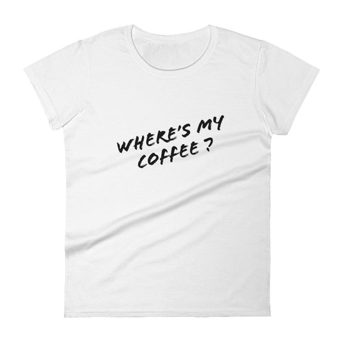 Where's My Coffee Women's T-shirt