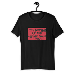 Not Giving Up Short-Sleeve Unisex T-Shirt Black