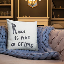 Load image into Gallery viewer, Race is Not a Crime, Premium Pillow