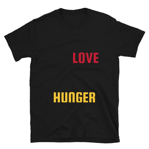 Love and Hunger Unisex T-Shirt