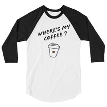 Load image into Gallery viewer, Where's My Coffee 3 Women's Raglan Shirt
