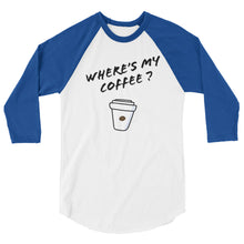Load image into Gallery viewer, Where's My Coffee 3, Women's Raglan Shirt
