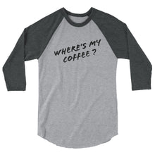 Load image into Gallery viewer, Where's My Coffee, Women's Raglan Shirt