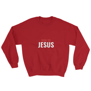 Run To Jesus Religious Text, Sweatshirt Unisex