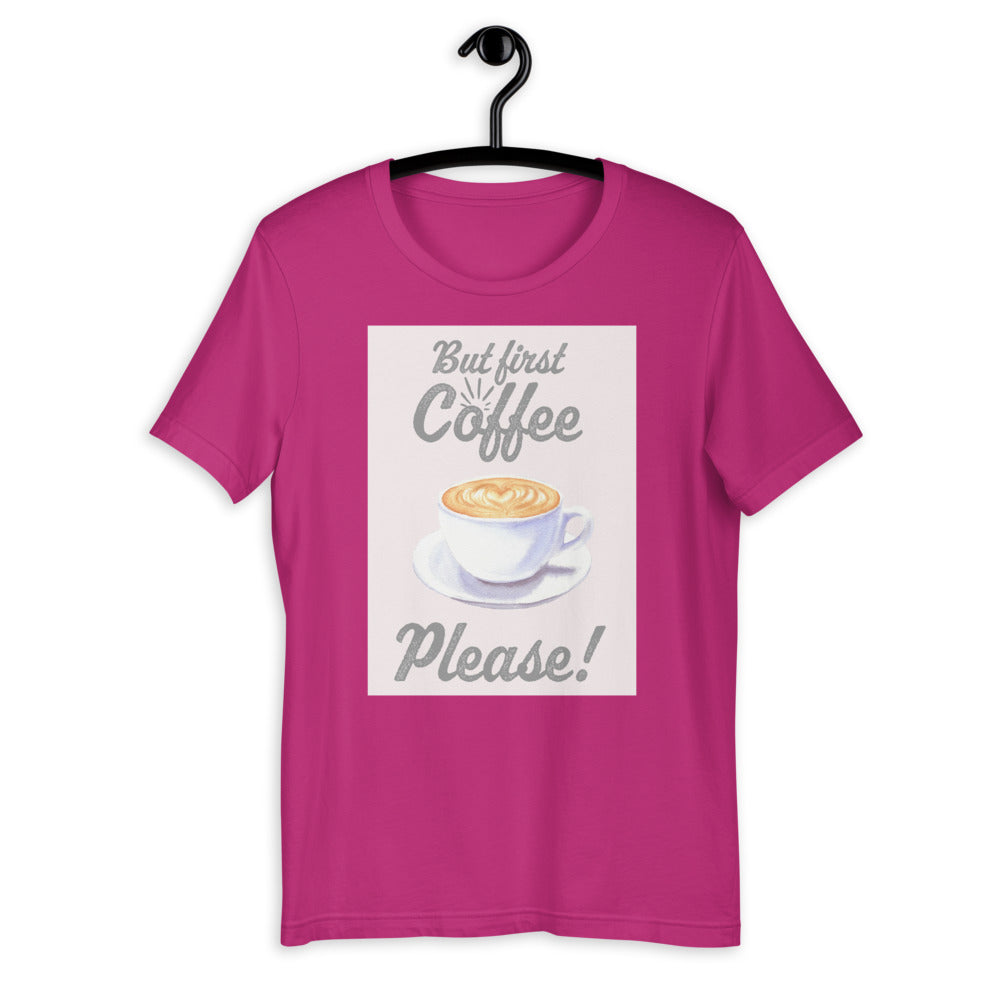 But First Coffee Please, Short-Sleeve T-Shirt
